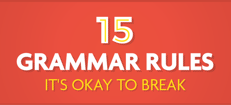 15 Grammar Rules It's Okay to Break