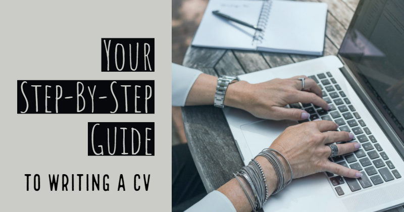 A Step-By-Step Guide To Help You Write A CV