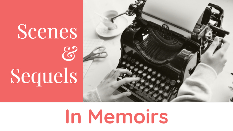 Scenes And Sequels In Memoirs