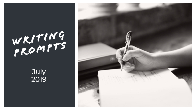 Writing Prompts For July 2019