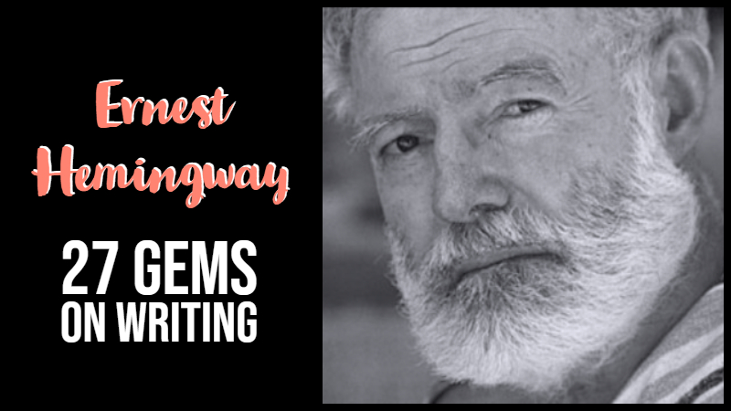 27 Gems On Writing From Ernest Hemingway