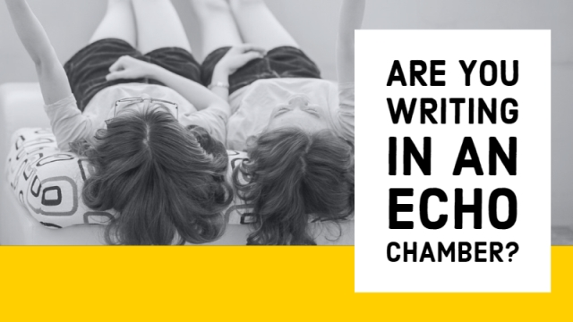 Are You Writing In An Echo Chamber?
