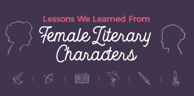 Lessons Female Literary Characters Have Taught Us