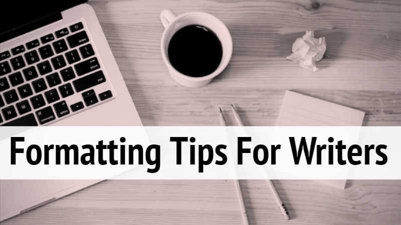 Formatting Tips For Professional Writers