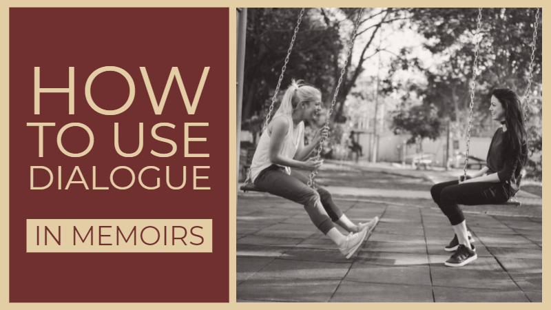 How To Use Dialogue In Memoirs