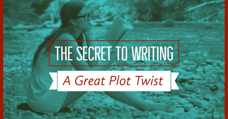 The Secret To Writing A Great Plot Twist