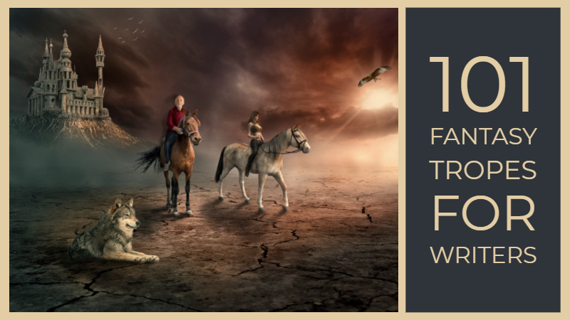 101 Fantasy Tropes For Writers