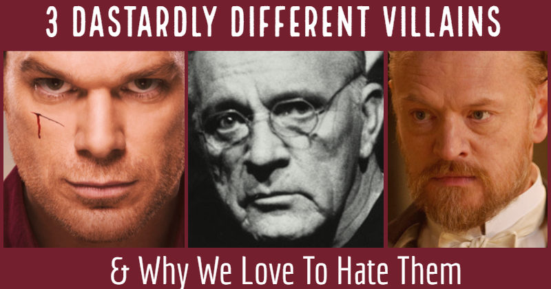 3 Dastardly Different Villains & Why We Love To Hate Them