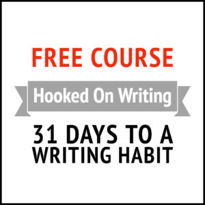 Hooked On Writing - 31 Days To A Writing Habit