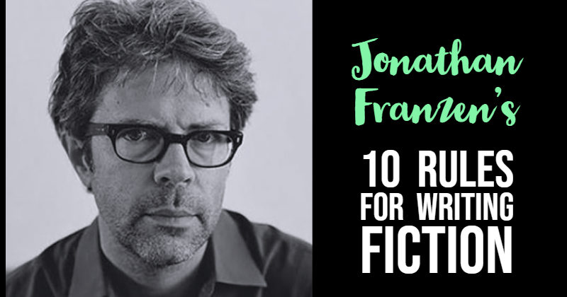 Jonathan Franzen's 10 Rules For Writing Fiction
