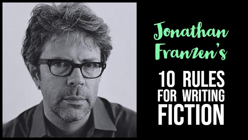 Jonathan Franzen's 10 Rules For Writing Fiction