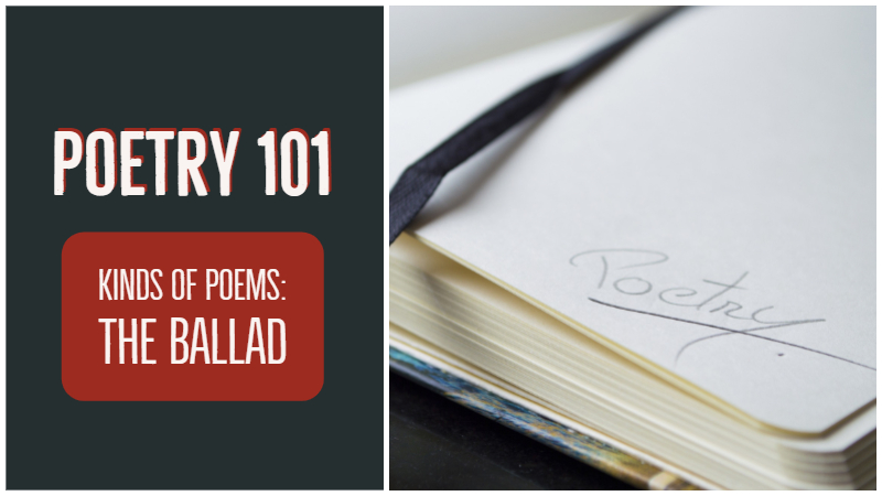 Poetry 101: Kinds Of Poems: The Ballad - Writers Write