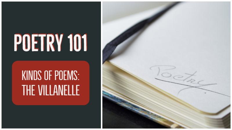 Poetry 101 - Kinds of Poems - The Villanelle