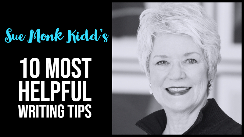 Sue Monk Kidd - 10 Most Helpful Writing Tips
