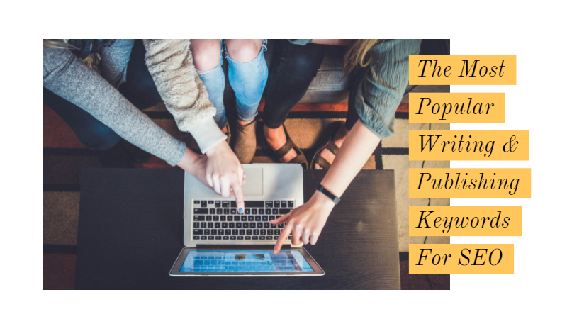 The Most Popular Writing & Publishing Keywords for SEO