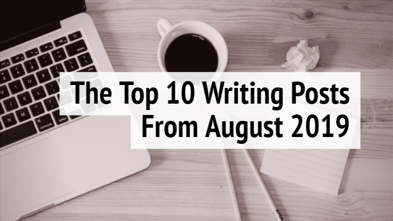 The Top 10 Writing Posts August 2019