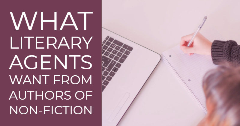 What Literary Agents Want From Authors Of non-Fiction