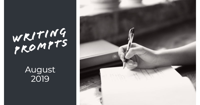 Writing Prompts For August 2019