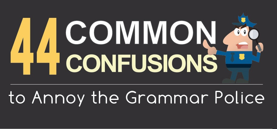 44 Common Confusions To Annoy The Grammar Police