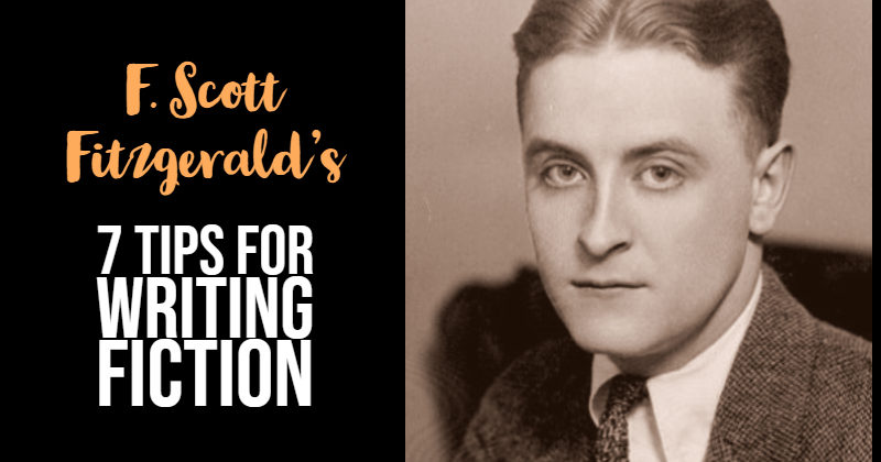F. Scott Fitzgerald's 7 Tips For Writing Fiction