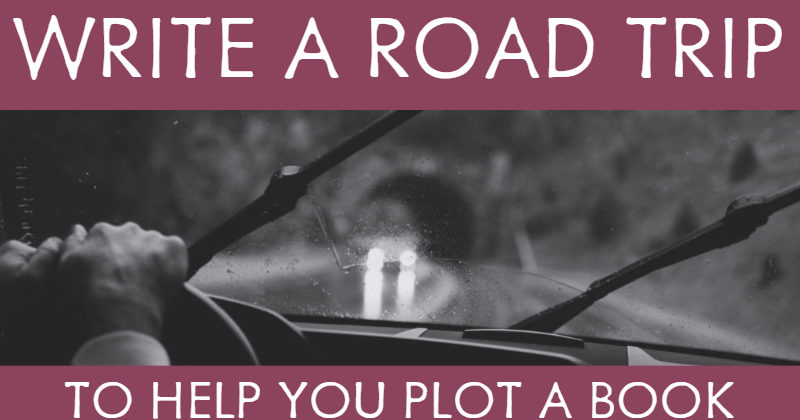 Write A Road Trip To Help You Plot A Book