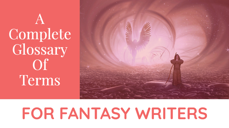 A Complete Glossary Of Terms For Fantasy Writers
