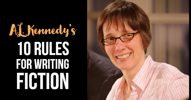 A.L. Kennedy's 10 Rules for Writing Fiction