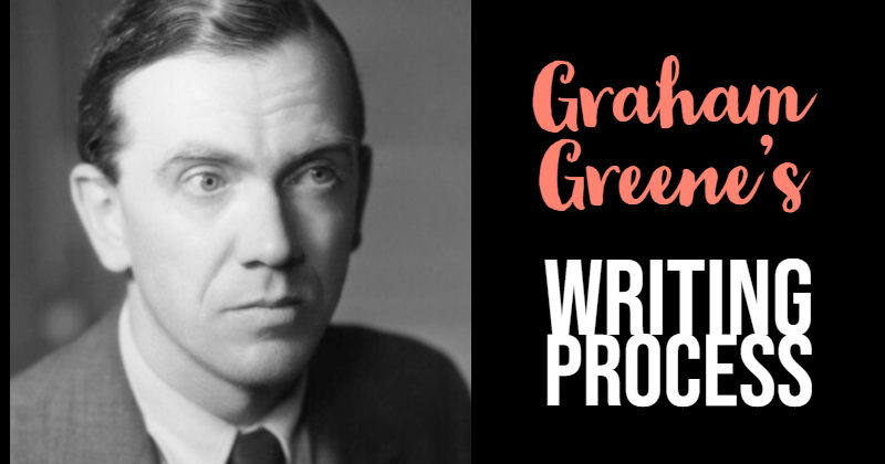 Graham Greene's Writing Process