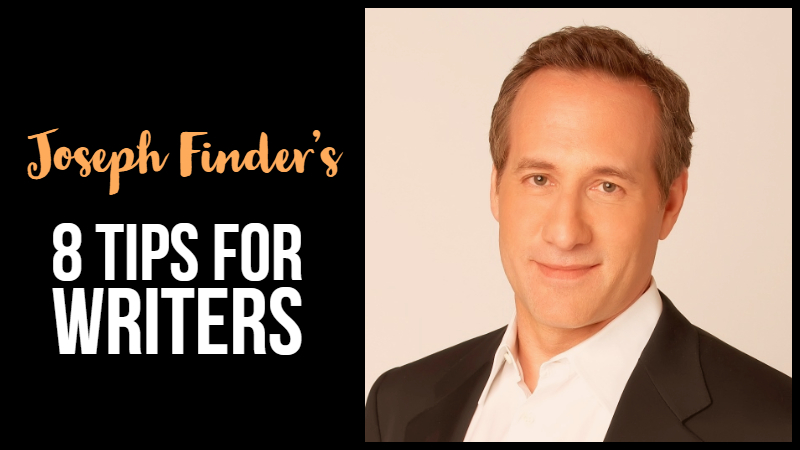 Joseph Finder's 8 Tips For Writers