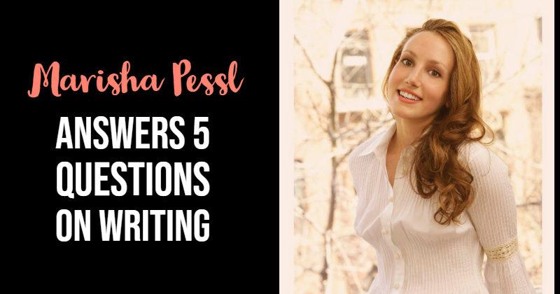 Marisha Pessl Answers 5 Questions On Writing