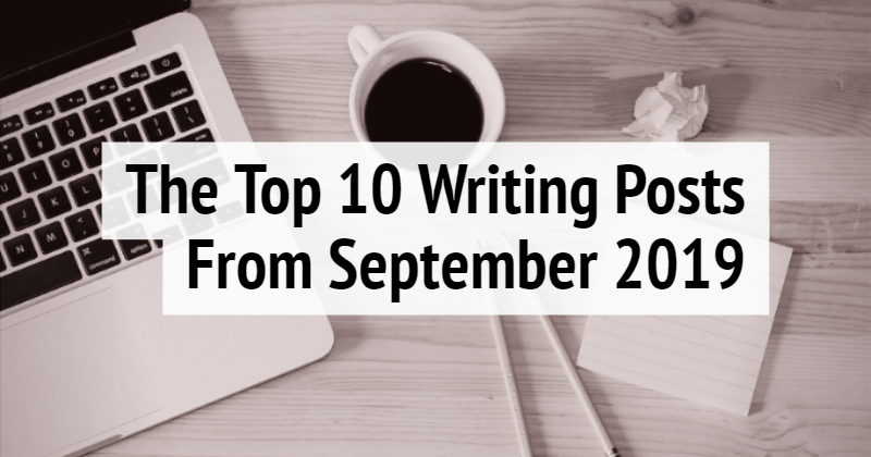 The Top 10 Writing Posts From September 2019
