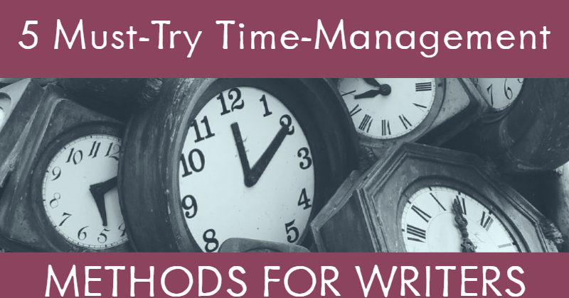 5 Must-Try Time-Management Methods For Writers