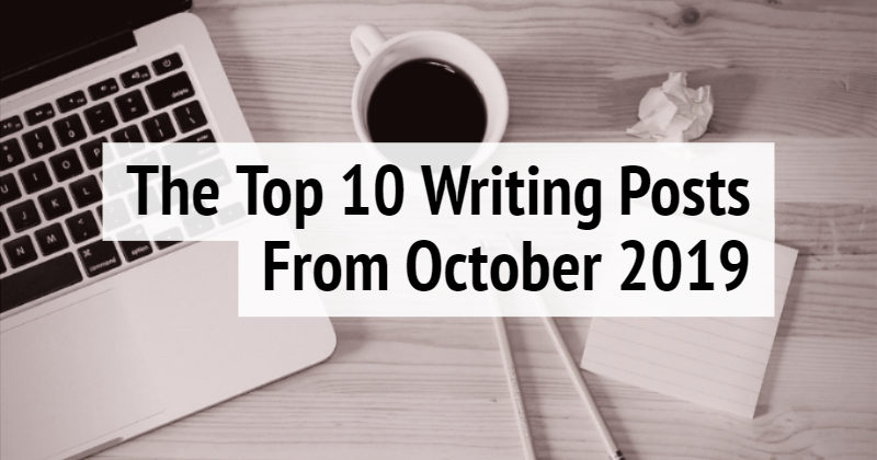 The Top 10 Writing Posts From October 2019