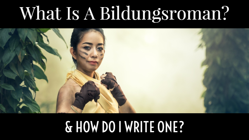 What Is A Bildungsroman And How Do I Write One?