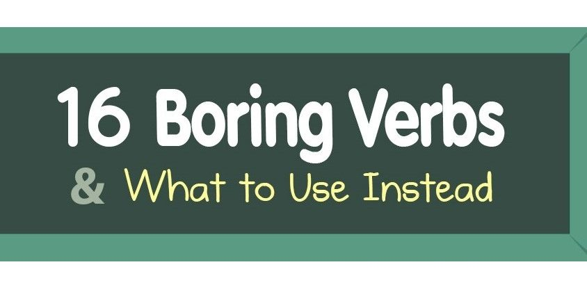 16 Boring Verbs & What to Use Instead