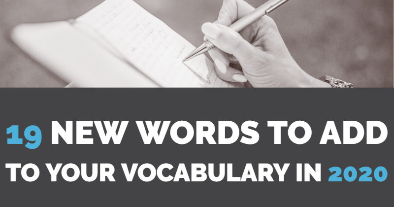 19 New Words To Add To Your Vocabulary In 2020