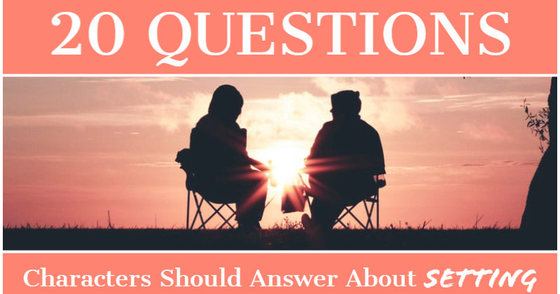 20 Questions Characters Should Answer About Setting