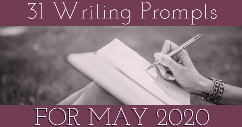 31 Writing Prompts For May 2020