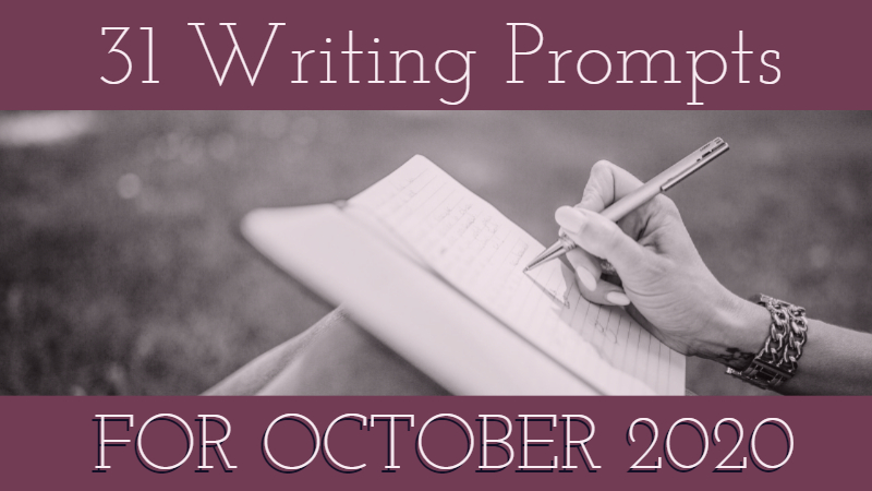 31 Writing Prompts For October 2020