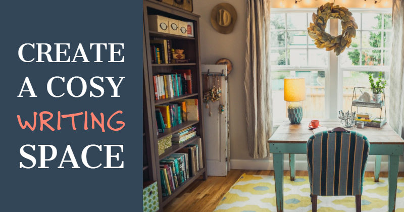 Create A Cosy Writing Space