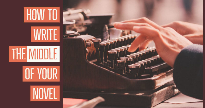 How To Write The Middle Of Your Novel