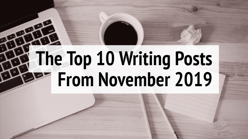 The Top 10 Writing Posts From November 2019