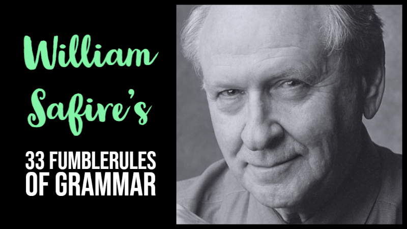 William Safire's 33 Fumblerules Of Grammar