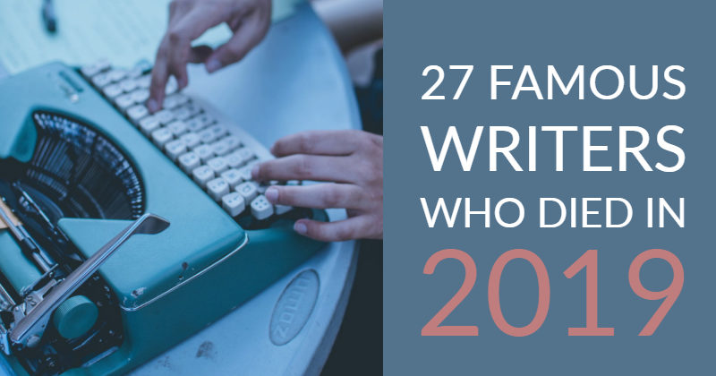 27 Famous Writers Who Died In 2019