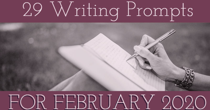 29 Writing Prompts For February 2020