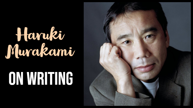 Haruki Murakami On Writing