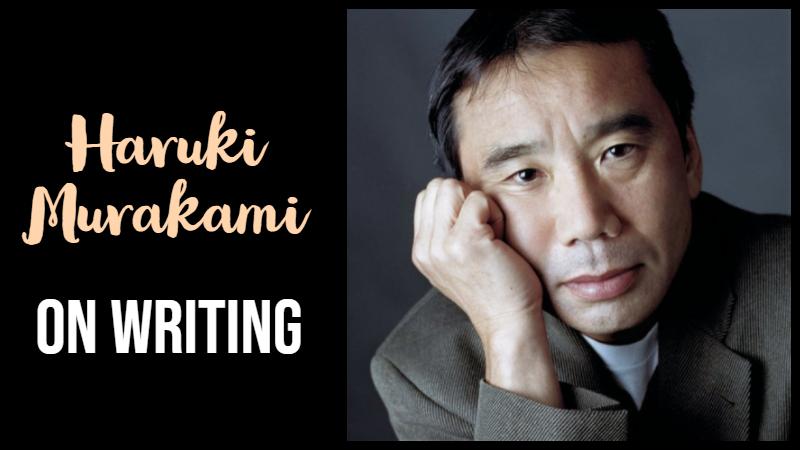 Haruki Murakami On Writing