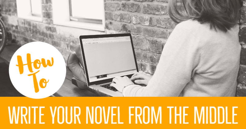 How To Write Your Novel From The Middle