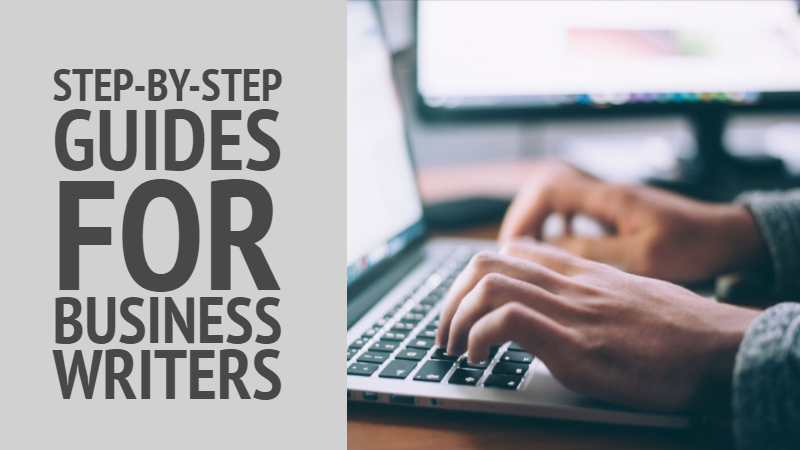 Step-By-Step Guides For Business Writers