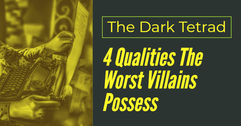 The Dark Tetrad: 4 Qualities The Worst Villains Possess